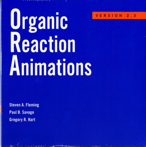 Organic Reaction Animations: Version 2.3 (9780393113686) by Steven A. Fleming; Paul Savage; Greg Hart