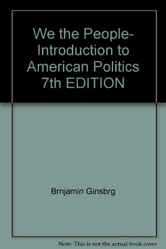 9780393114195: We the People: An Introduction to American Politics (7th Edition) (Essentials Edition) (Ebook)
