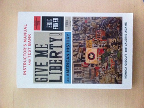 9780393117943: Instructor's Manual and Test Bank for Give Me Liberty! (Vol 2, 3rd Ed) (2)