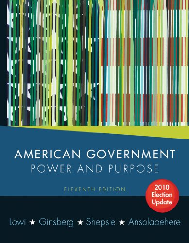 9780393118209: American Government: Power and Purpose (Full Eleventh Edition, 2010 Election Update (with policy chapters))