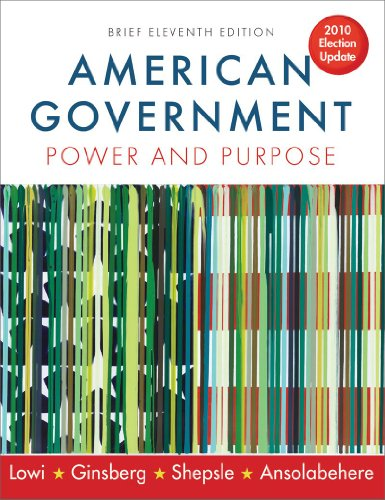 9780393118216: American Government: Power and Purpose (Brief Eleventh Edition, 2010 Election Update)