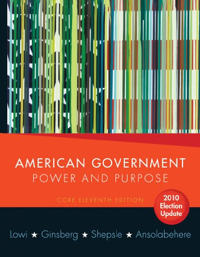 9780393118223: American Government: Power and Purpose (Core Eleventh Edition, 2010 Election Update (without policy chapters))