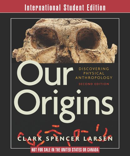 9780393118292: Our Origins: Discovering Physical Anthropology (Second International Student Edition)