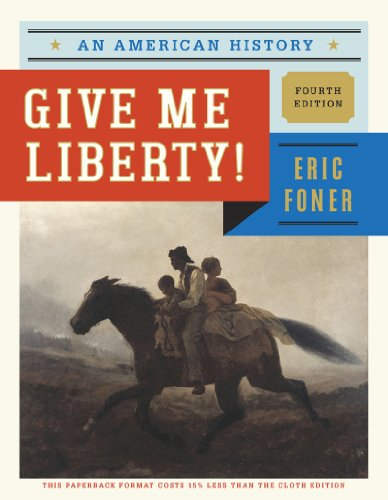 9780393123623: Give Me Liberty!: An American History (Fourth Edition) (Vol. One-Volume)