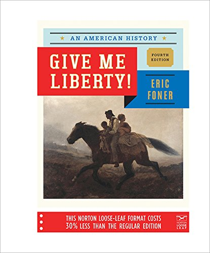 9780393123630: Give Me Liberty!: An American History (Fourth Edition) (Vol. One-Volume)