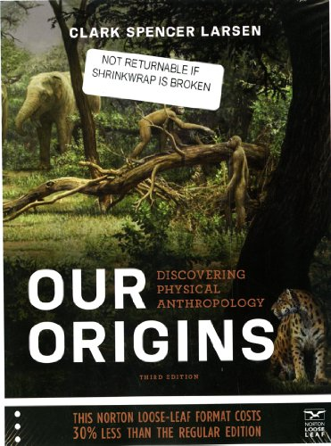 9780393123845: Our Origins: Discovering Physical Anthropology (Third Edition)