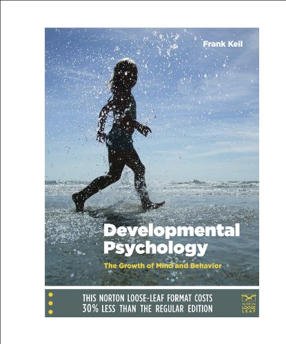 9780393124026: Developmental Psychology: The Growth of Mind and Behavior