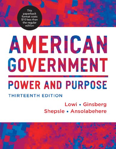 9780393124132: American Government: Power and Purpose (Thirteenth Full Edition (with policy chapters))