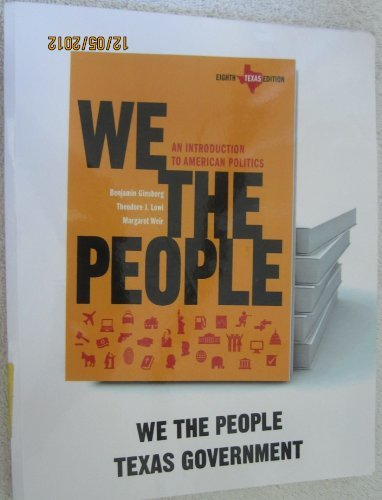 9780393136517: We The People An Introduction to American Politics (Texas Chapters)