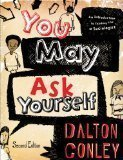 9780393136821: You May Ask Yourself: An Introduction to Thinking Like a Sociologist 2nd Edition by Conley, Dalton [Paperback]
