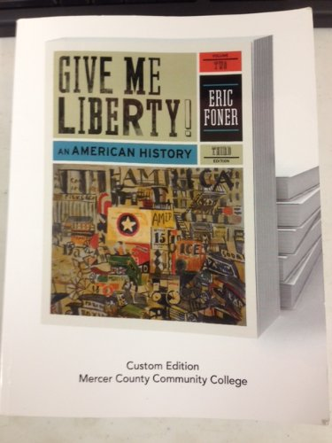 Give Me Liberty: An American History, 3rd: Eric Foner