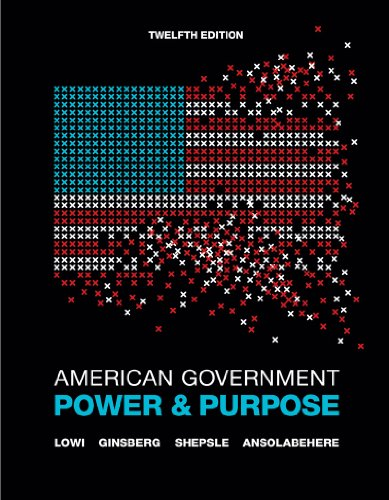 9780393138191: American Government: Power and Purpose (Full Twelfth Edition (with policy chapters))