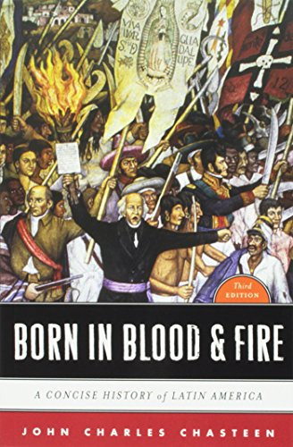 9780393144925: Born in Blood and Fire: A Concise History of Latin America