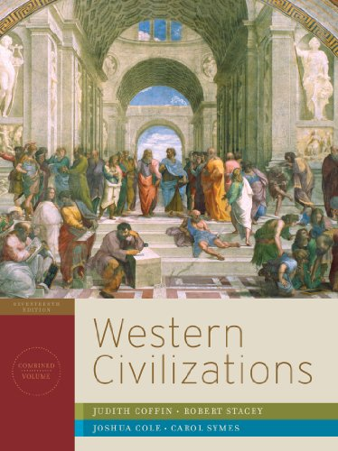 Western Civilizations: Their History & Their Culture: Coffin, Judith; Stacey,
