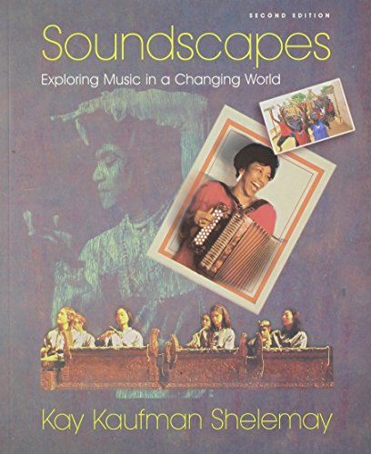 Soundscapes: Exploring Music in a Changing World: Kay Kaufman Shelemay