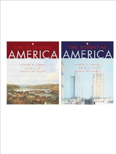 The Essential America (Vol. 1 & 2) (0393170799) by Tindall, George Brown; Shi, David E.; Pearcy, Thomas Lee