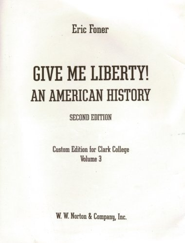 9780393179293: Give Me Liberty! An American History (2nd Edition) - Custom Edition for Clark College - Volume 3