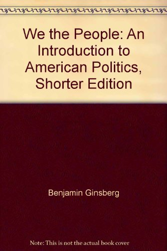 9780393179521: We the People: An Introduction to American Politics (7th Shorter Edition) (Georgia Edition)