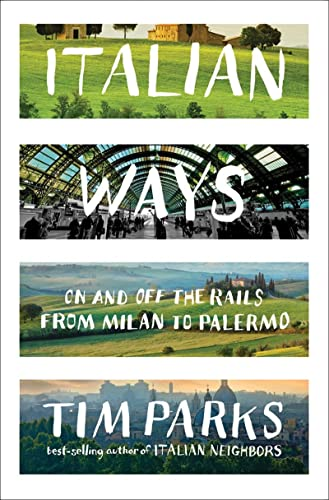 9780393239324: Italian Ways: On and Off the Rails from Milan to Palermo