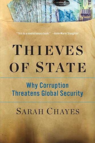9780393239461: Thieves of State: Why Corruption Threatens Global Security
