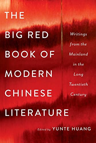 9780393239485: The Big Red Book of Modern Chinese Literature: Writings from the Mainland in the Long Twentieth Century
