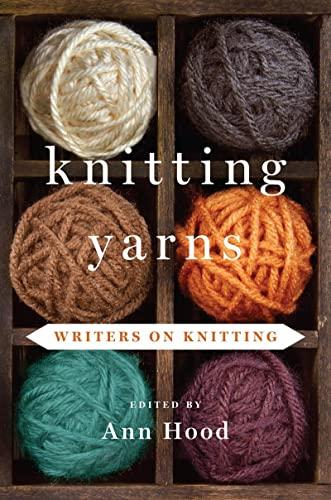 9780393239492: Knitting Yarns: Writers on Knitting