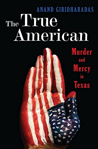 9780393239508: The True American: Murder and Mercy in Texas