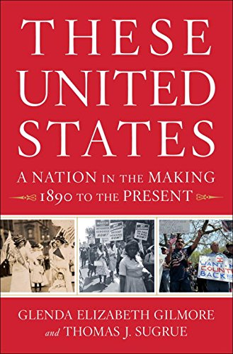 9780393239522: These United States: A Nation in the Making, 1890 to the Present