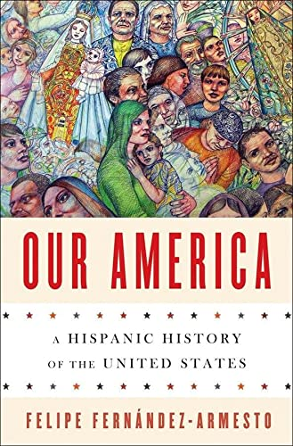 9780393239539: Our America: A Hispanic History of the United States