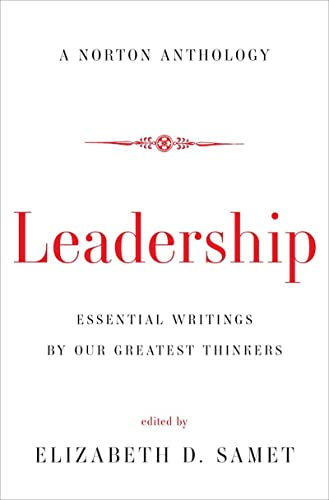 9780393239690: Leadership: Essential Writings by Our Greatest Thinkers (Norton Anthology)