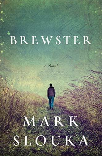 Brewster: A Novel: Slouka, Mark