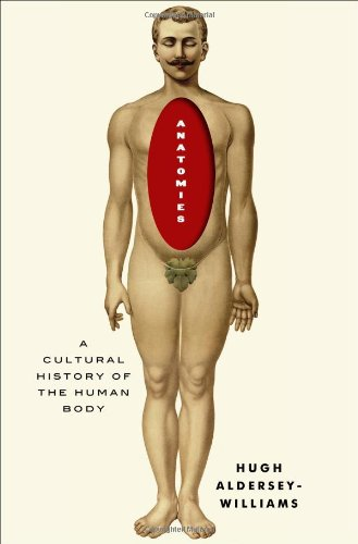 9780393239881: Anatomies: A Cultural History of the Human Body