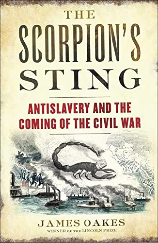 The Scorpion's Sting: Antislavery and the Coming: Oakes, James
