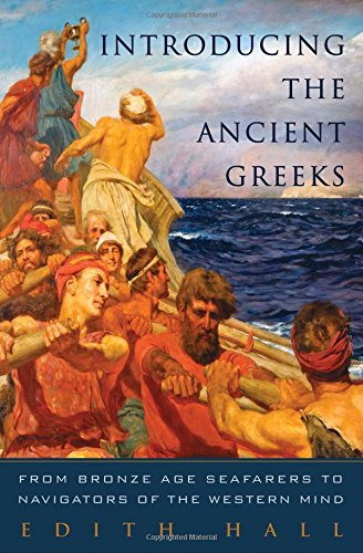 9780393239980: Introducing the Ancient Greeks: From Bronze Age Seafarers to Navigators of the Western Mind