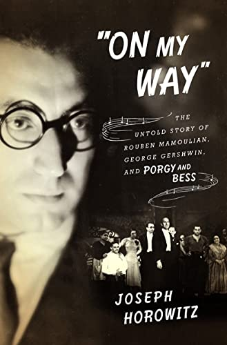9780393240139: On My Way: The Untold Story of Rouben Mamoulian, George Gershwin, and Porgy and Bess