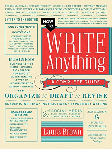 How to Write Anything: A Complete Guide (Hardcover): Laura Brown