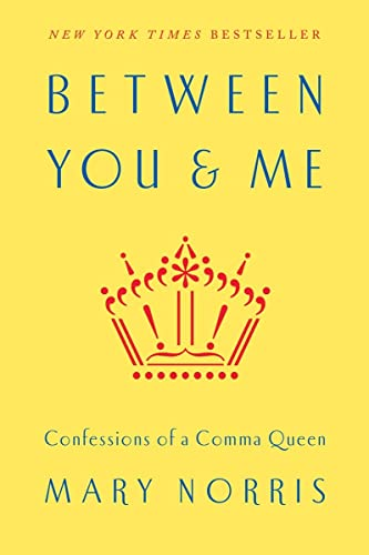 9780393240184: Between You & Me: Confessions of a Comma Queen