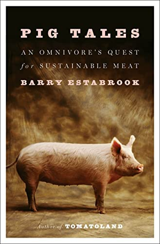 9780393240245: Pig Tales - An Omnivore`s Quest for Sustainable Meat