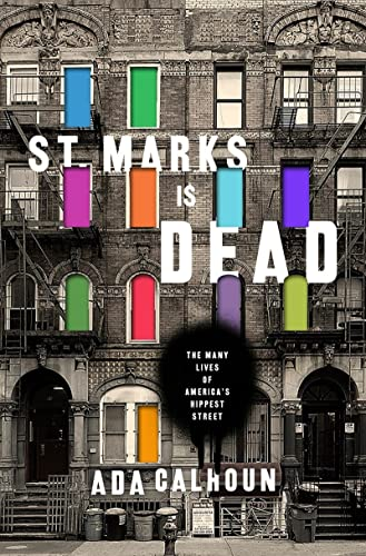 9780393240382: St. Marks Is Dead: The Many Lives of America's Hippest Street