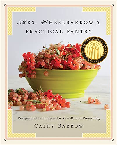 9780393240733: Mrs. Wheelbarrow's Practical Pantry: Recipes and Techniques for Year-Round Preserving