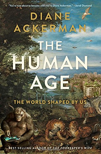 9780393240740: The Human Age: The World Shaped by Us