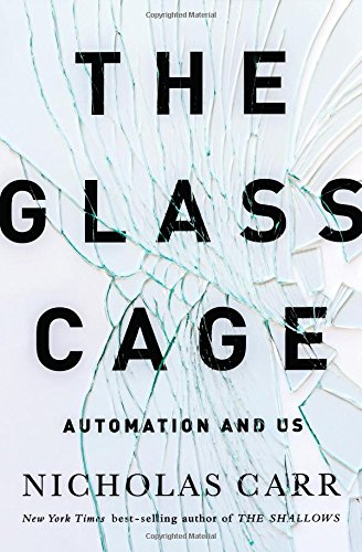 9780393240764: The Glass Cage: Automation and Us