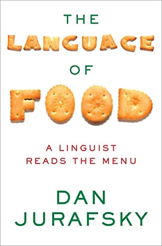 9780393240832: The Language of Food: A Linguist Reads the Menu