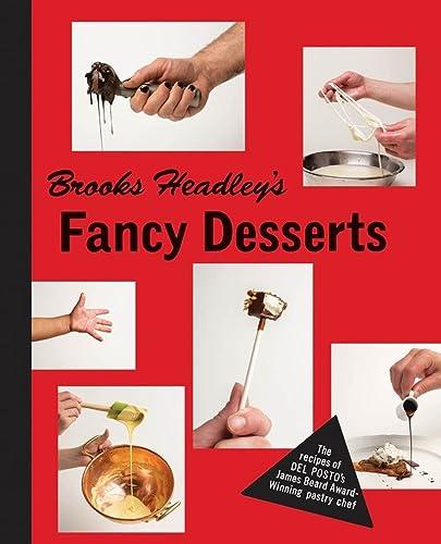 9780393241075: Brooks Headley`s Fancy Desserts - The Recipes of Del Posto`s James Beard Award-Winning Pastry Chef