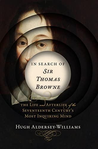 In Search of Sir Thomas Browne: The: Aldersey-Williams, Hugh