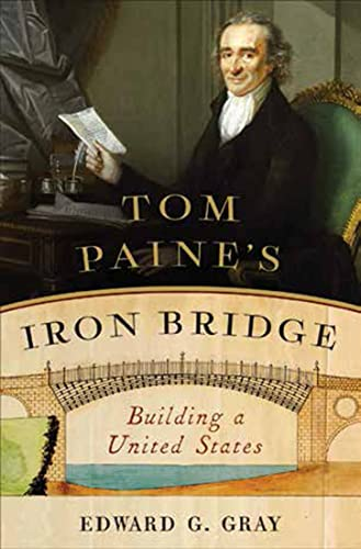 Tom Paine's Iron Bridge Building a United States
