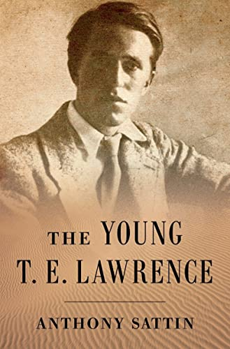 The Young T. E. Lawrence: Sattin, Anthony