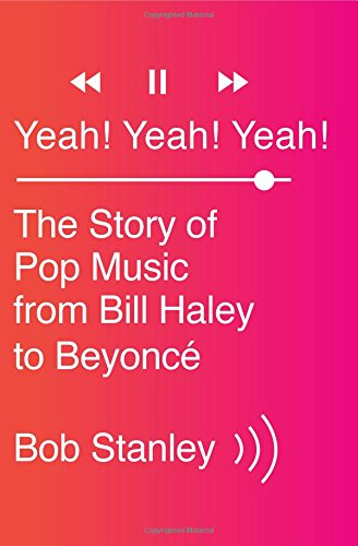 9780393242690: Yeah! Yeah! Yeah!: The Story of Pop Music from Bill Haley to Beyoncé