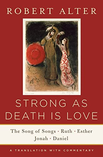9780393243048: Strong As Death Is Love: The Song of Songs, Ruth, Esther, Jonah, and Daniel, A Translation with Commentary