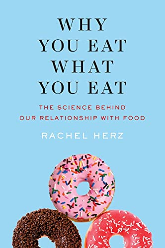 9780393243314: Why You Eat What You Eat: The Science Behind Our Relationship With Food